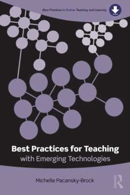 Best Practices for Teaching with Emerging Technologies   2013 edition cover