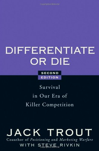 Differentiate or Die Survival in Our Era of Killer Competition 2nd 2008 edition cover