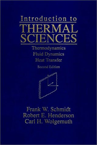Introduction to Thermal Sciences Thermodynamics Fluid Dynamics Heat Transfer 2nd 1993 (Revised) edition cover