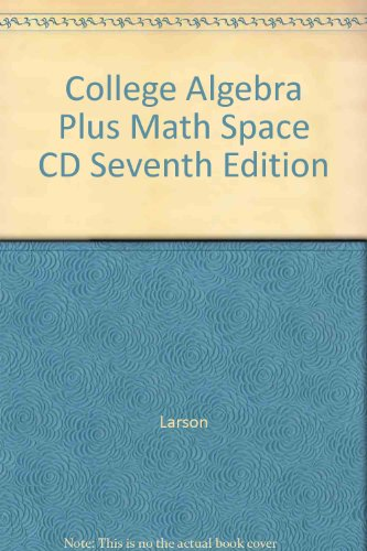 College Algebra Plus Math Space Cd Seventh Edition 7th 2007 9780618823390 Front Cover