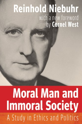 Moral Man and Immoral Society A Study in Ethics and Politics  2013 edition cover
