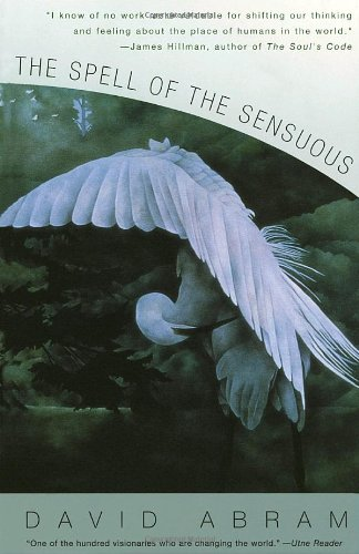 Spell of the Sensuous Perception and Language in a More-Than-Human World  1997 edition cover