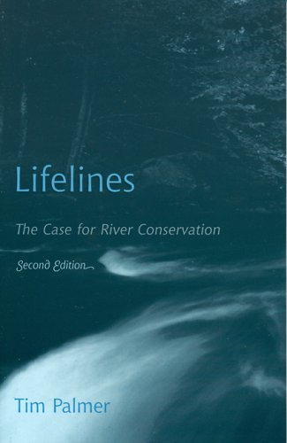 Lifelines The Case for River Conservation 2nd 2004 (Revised) 9780742531390 Front Cover
