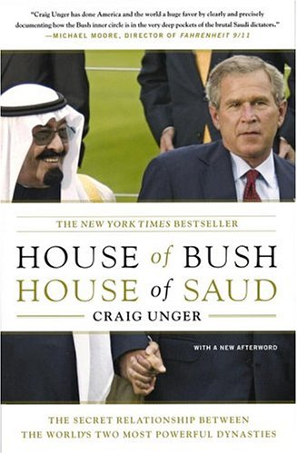 House of Bush, House of Saud The Secret Relationship Between the World's Two Most Powerful Dynasties  2004 edition cover