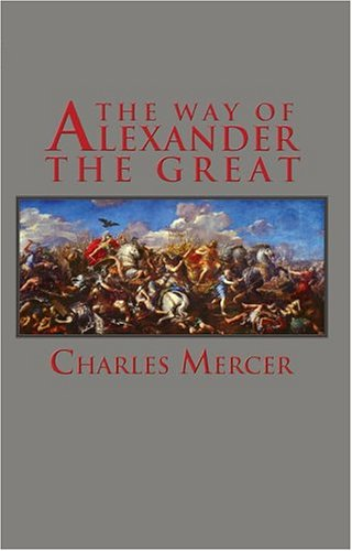 Way of Alexander the Great 1st 2004 9780743493390 Front Cover