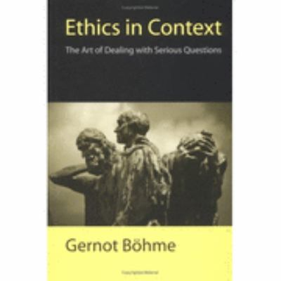 Ethics in Context The Art of Dealing with Serious Questions  2001 edition cover
