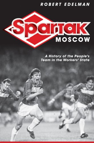 Spartak Moscow A History of the People's Team in the Workers' State  2012 edition cover