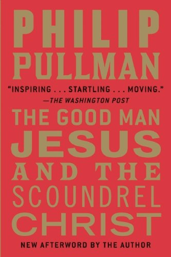 Good Man Jesus and the Scoundrel Christ  N/A edition cover