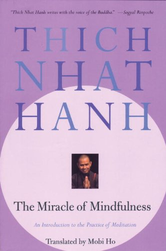 Miracle of Mindfulness: A Manual on Meditation  1999 9780807012390 Front Cover