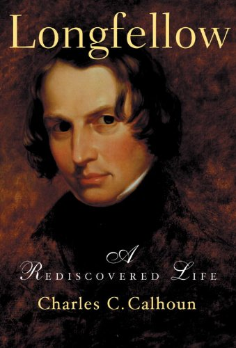 Longfellow A Rediscovered Life  2005 edition cover