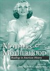Mothers and Motherhood Readings in American History N/A edition cover