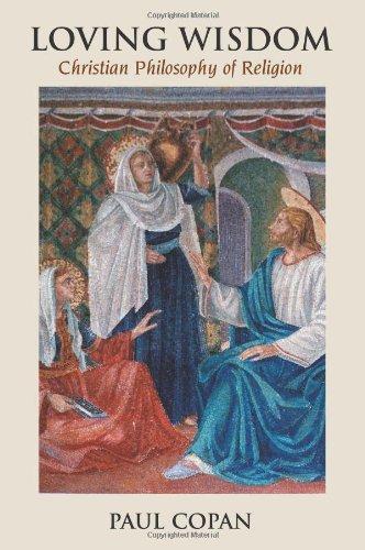 Loving Wisdom Christian Philosophy of Religion  2007 edition cover