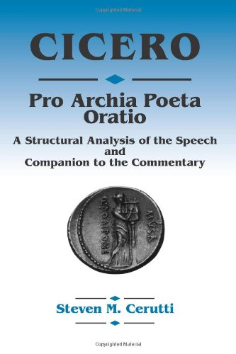 Cicero Pro Archia Poeta Oratio A Syntactic Analysis of the Speech and Companion to the Commentary  1999 9780865164390 Front Cover