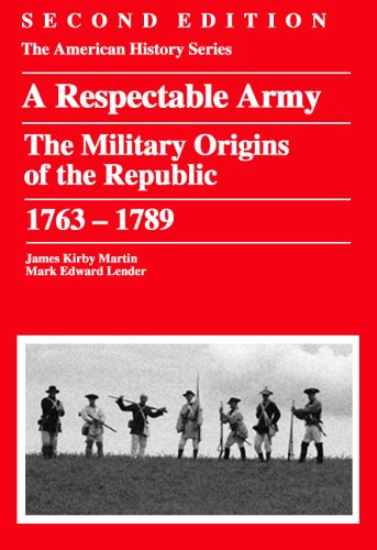 Respectable Army The Military Origins of the Republic, 1763-1789 2nd 2006 edition cover