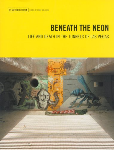 Beneath the Neon Life and Death in the Tunnels of Las Vegas  2007 edition cover