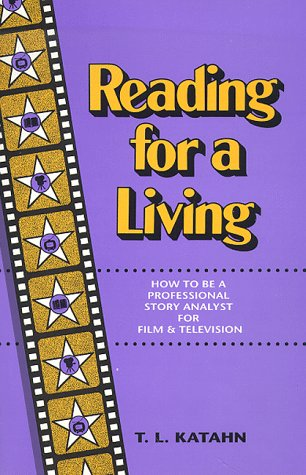 Reading for a Living : How to Be a Professional Story Analyst for Film and Television N/A edition cover