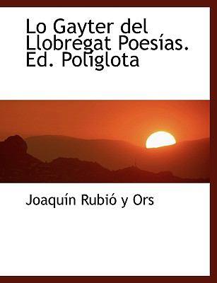 Lo Gayter Del Llobregat Poesías Ed Políglot N/A 9781115310390 Front Cover