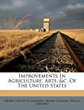 Improvements in Agriculture, Arts, and C of the United States  N/A 9781173884390 Front Cover