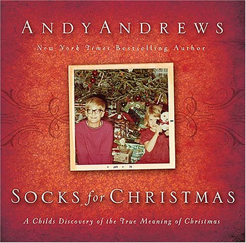 Socks for Christmas A Child's Discovery of the True Meaning of Christmas  2005 9781401602390 Front Cover