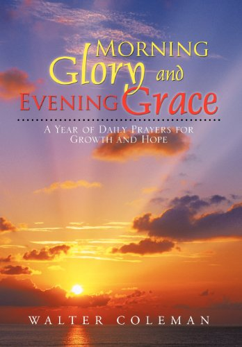 Morning Glory and Evening Grace: A Year of Daily Prayers for Growth and Hope  2012 edition cover