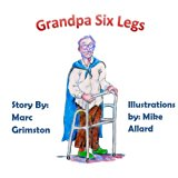 Grandpa Six Legs  Large Type  9781484137390 Front Cover
