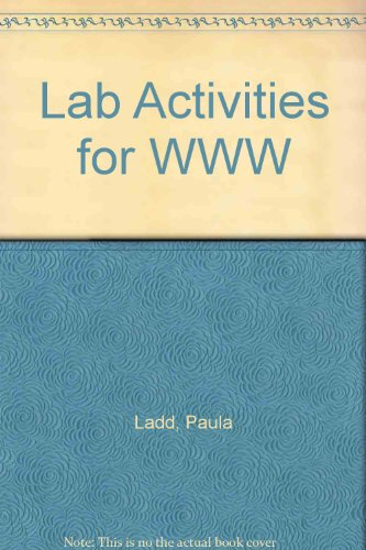 Lab Activities for the World Wide Web 1999-2000 1st 1999 (Annual) 9781576760390 Front Cover