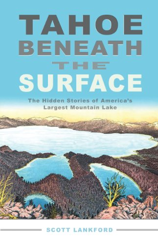 Tahoe Beneath the Surface: The Hidden Stories of America's Largest Mountain Lake  2010 edition cover