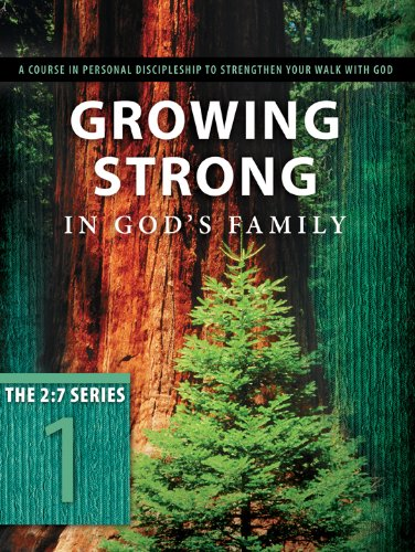 Growing Strong in God's Family A Course in Personal Discipleship to Strengthen Your Walk with God N/A edition cover