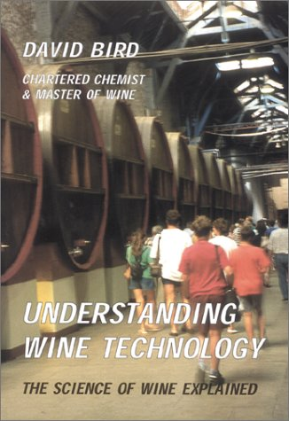 Understanding Wine Technology : A Book for the Non-Scientist That Explains the Science of Winemaking 1st 2001 edition cover