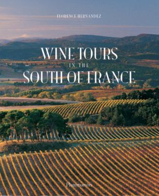 Wine Tours in the South of France  N/A 9782080301390 Front Cover