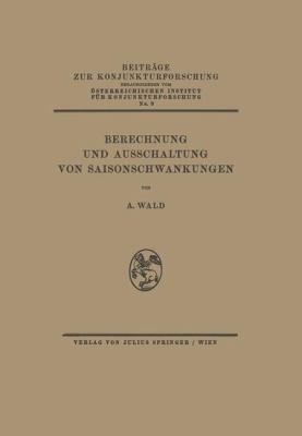 Berechnung und Ausschaltung Von Saisonschwankungen   1936 9783709195390 Front Cover