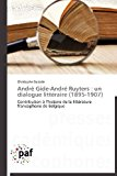 Andr� Gide-Andr� Ruyters Un Dialogue Litt�raire (1895-1907) N/A 9783838189390 Front Cover