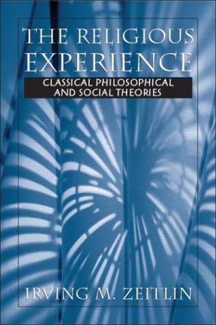 Religious Experience Classical Philosophical and Social Theories  2004 edition cover