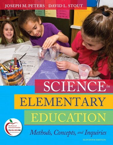 Science in Elementary Education Methods, Concepts, and Inquiries 11th 2011 edition cover