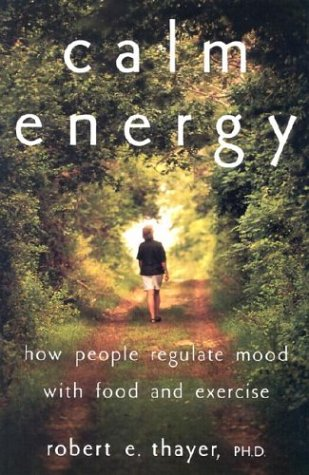 Calm Energy How People Regulate Mood with Food and Exercise  2003 edition cover