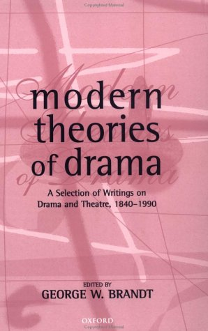 Modern Theories of Drama A Selection of Writings on Drama and Theatre, 1850-1990  1998 edition cover