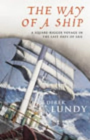 THE WAY OF A SHIP: A SQUARE-RIGGER VOYAGE IN THE LAST DAYS OF SAIL. N/A edition cover