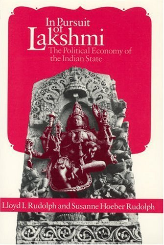 In Pursuit of Lakshmi The Political Economy of the Indian State  1987 edition cover
