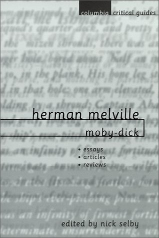 Herman Melville Moby-Dick - Essays, Articles, Reviews  1999 9780231115391 Front Cover