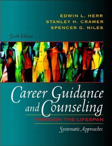 Career Guidance and Counseling Through the Lifespan Systematic Approaches 6th 2004 (Revised) edition cover