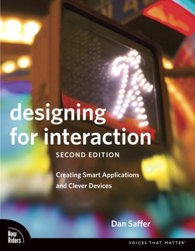 Designing for Interaction Creating Innovative Applications and Devices 2nd 2010 edition cover
