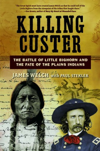 Killing Custer The Battle of Little Bighorn and the Fate of the Plains Indians N/A 9780393329391 Front Cover