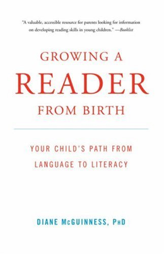 Growing a Reader from Birth Your Child's Path from Language to Literacy  2004 9780393332391 Front Cover