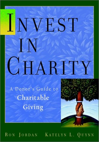 Invest in Charity A Donor's Guide to Charitable Giving  2001 9780471414391 Front Cover