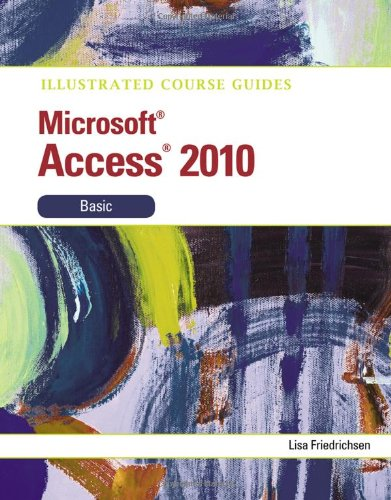 Illustrated Course Guide Microsoft Access 2010 Basic  2011 9780538748391 Front Cover
