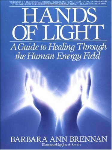 Hands of Light A Guide to Healing Through the Human Energy Field  1988 9780553345391 Front Cover