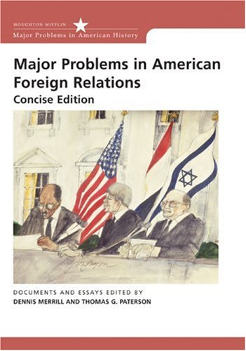 Major Problems in American Foreign Relations Documents and Essays, Concise Edition  2006 edition cover