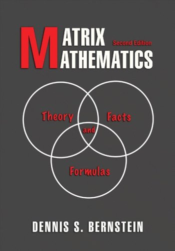 Matrix Mathematics Theory, Facts, and Formulas - Second Edition 2nd 2009 (Revised) 9780691140391 Front Cover