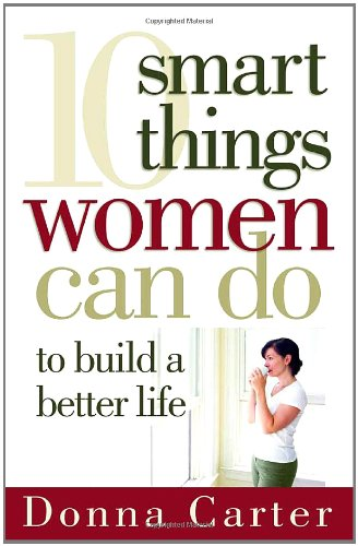 10 Smart Things Women Can Do to Build a Better Life   2007 9780736920391 Front Cover