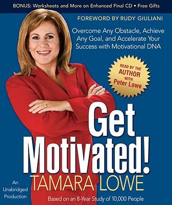 Get Motivated!: Unlocking the Secrets to Our Motivational DNA  2009 edition cover